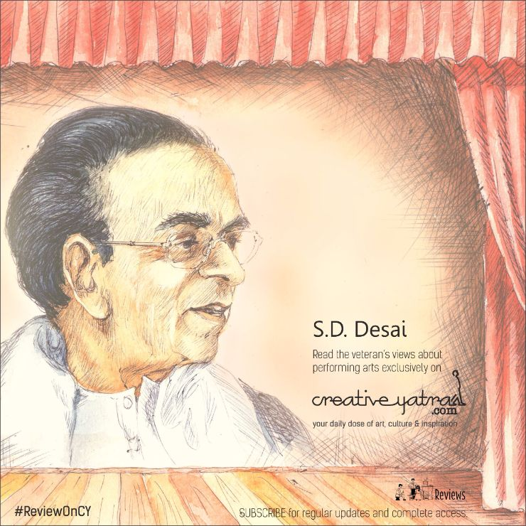 S D Desai, Performing arts Critic, author, writer, Educationist