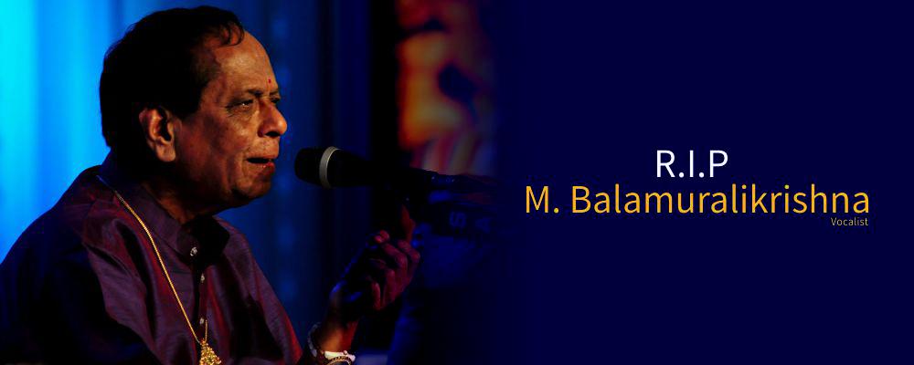 M. Balamuralikrishna RIP