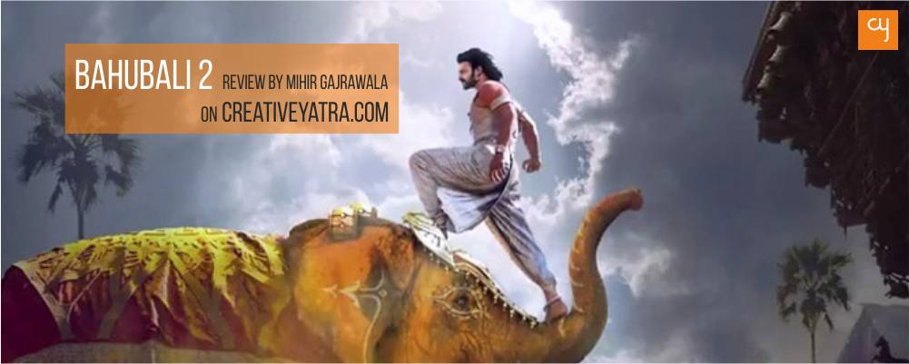Bahubali - The conclusion, Bahubali 2 full movie review, Baahubali 2