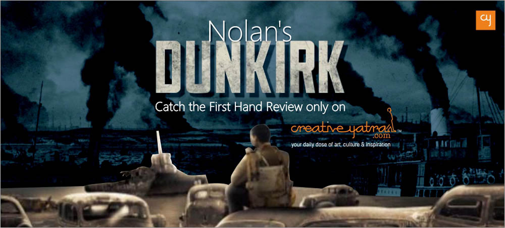 Dunkirk Review at CY- Nolan Gifts Another Magnum Opus Creation to the World