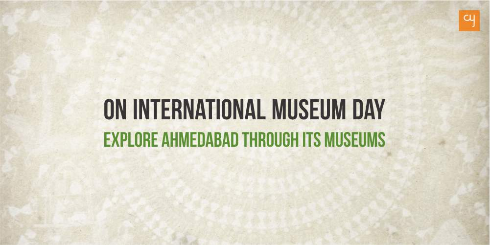 https://creativeyatra.com/wp-content/uploads/2019/05/International-Museum-Day-explore-Ahmedabad.jpg