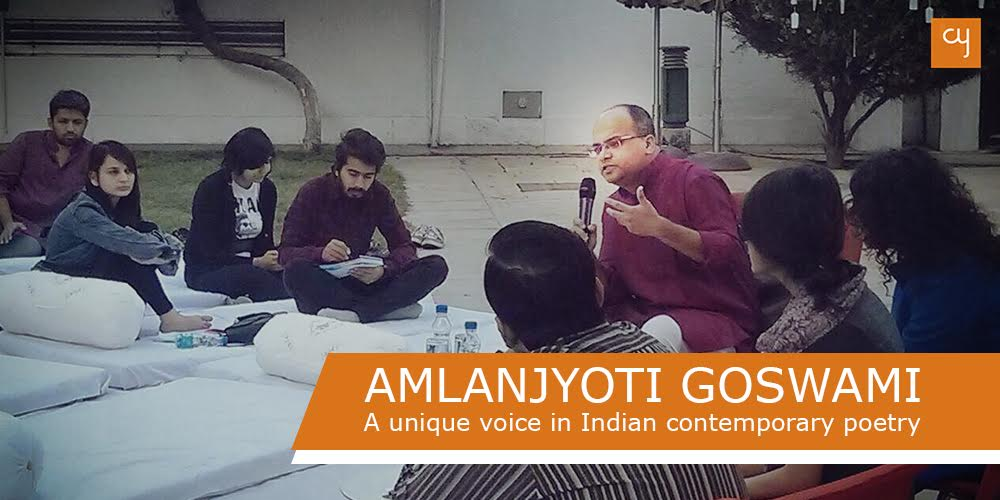 Amlanjyoti Goswami : A unique voice in Indian contemporary poetry