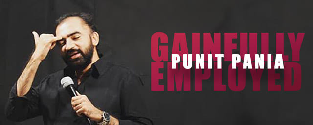 Gainfully Employed - Punit Pania