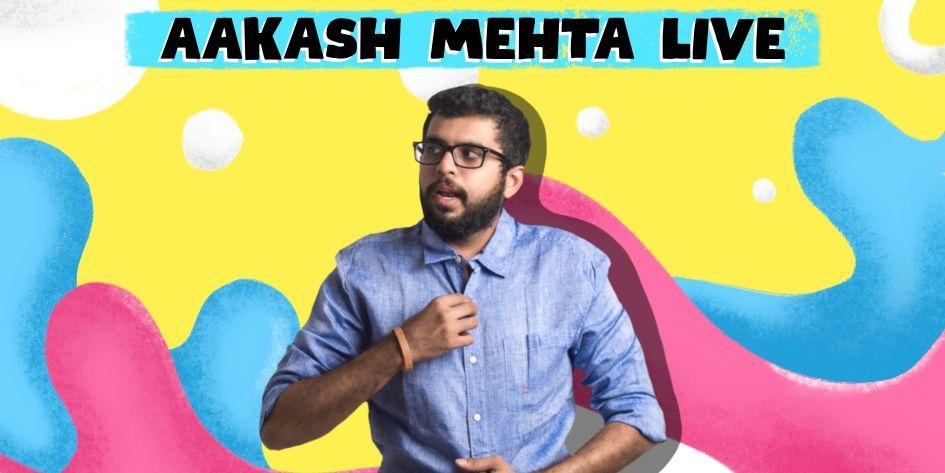 Aakash Mehta Live