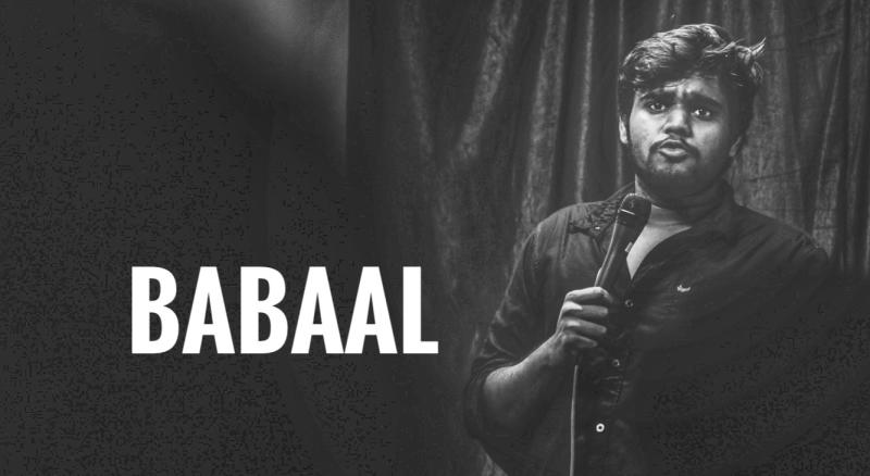 Babaal - A stand-up trial show by Siddhant Gupta