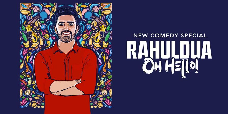 Oh Hello - A Stand-up Comedy Show by Rahul Dua