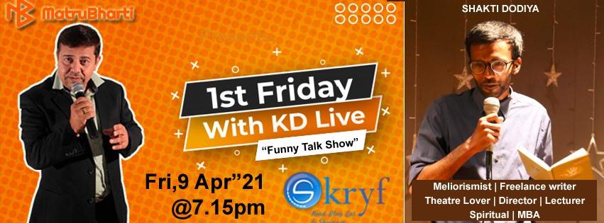 1st Friday with KDLive - Guest Shakti Dodiya