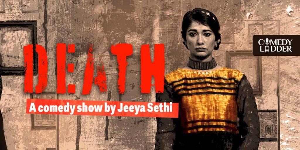 Death - A Comedy Show By Jeeya Sethi