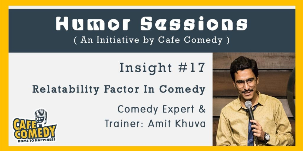 Humor Session - Relatability Factor In Comedy