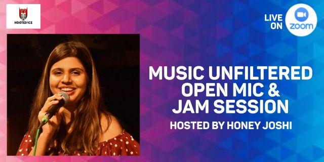 Music Unfiltered Open Mic & Jam Session ft. Honey