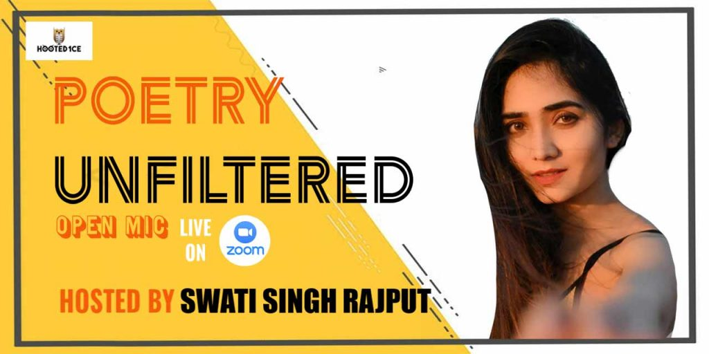 Poetry Unfiltered Open Mic ft. Swati Singh Rajput