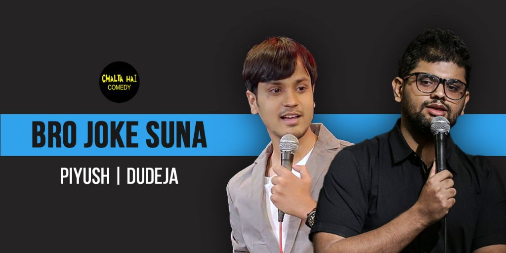 Bro Joke Suna ft. Siddharth Dudeja & Piyush Sharma